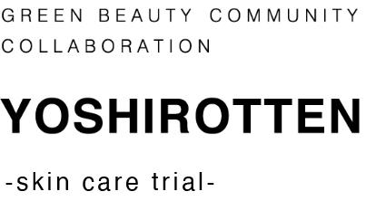 green beauty community collaboration YOSHIROTTEN