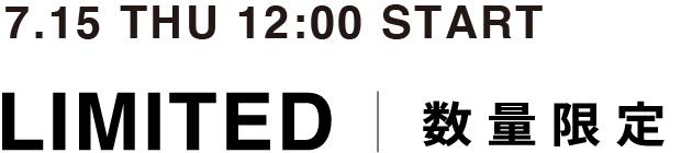 7.1 THU 12:00 START LIMITED 数量限定