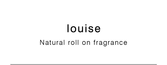 louise Natural roll on fregrance